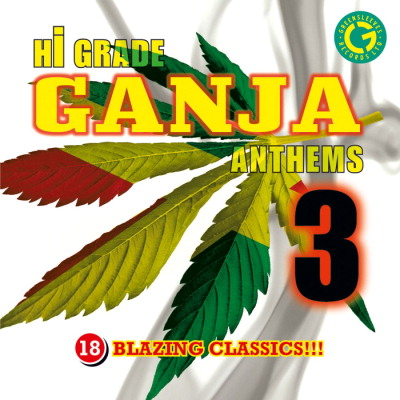 Hi grade for new Ganja Anthems compilation