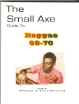The Small Axe Guide To Reggae