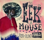 Eek-A-Mouse - Eek-ology - Reggae Anthology - Artwork
