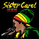 Sister-Carol-Live-No-Evil-Artwork-1024x1024