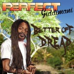Perfect-Giddimani-Better-Off-Dread-Album-Release