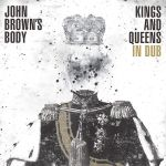 john-browns-body-kings-and-queens-in-dub-thumb