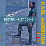 karl-morrison-better-must-come-ep-starplayer-music-group